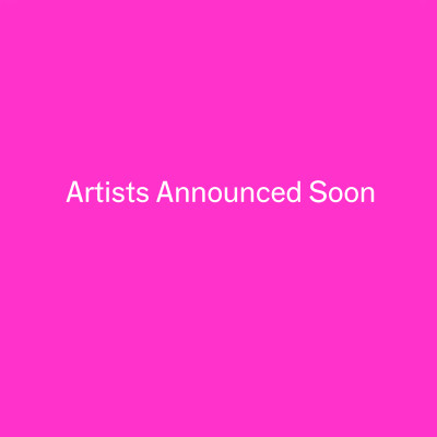 Image of Artists Announced Soon